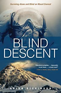 (FREE on 9/21) Blind Descent: Surviving Alone And Blind On Mount Everest by Brian Dickinson - http://eBooksHabit.com