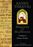 Heroines and Harridans: A Fanfare of Fabulous Females