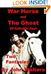 War Horse and The Ghost of Halkidiki...