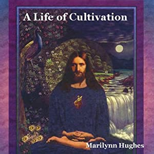 A Life of Cultivation | [Marilynn Hughes]