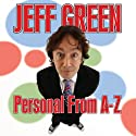 Personal From A-Z Performance by Jeff Green Narrated by Jeff Green