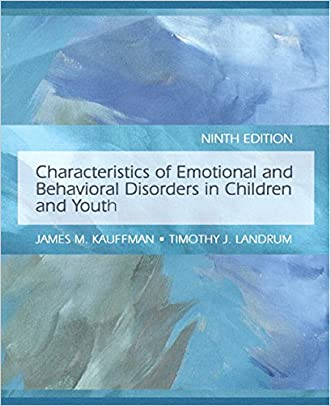 Characteristics of Emotional and Behavioral Disorders of Children and Youth (9th Edition)