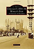 Chicago's 1933-34 World's Fair A Century of Progress (Images of America)