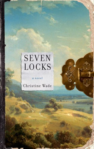 Seven Locks: A Novel, Christine Wade