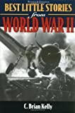 C.Brian Kelly Best Little Stories from World War II