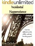 Incidental Happenstance