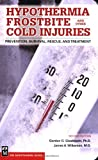 img - for Hypothermia Frostbite And Other Cold Injuries: Prevention, Recognition, Rescue, and Treatment book / textbook / text book
