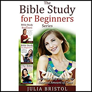 The Bible Study for Beginners Series: Learn the Bible in the Least Amount of Time Audiobook