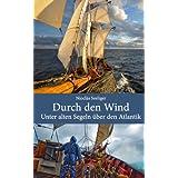 """Durch den Wind: Unter alten Segeln �ber den Atlantikvon """"Niocl�s Seeliger"""""""