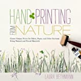 img - for Laura Donnelly Bethmann'sHand Printing from Nature: Create Unique Prints for Fabric, Paper, and Other Surfaces Using Natural and Found Materials [Hardcover]2011 book / textbook / text book