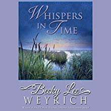 Whispers in Time (       UNABRIDGED) by Becky Lee Weyrich Narrated by Emily Cauldwell