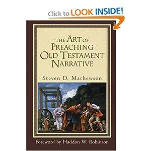 The Art of Preaching Old Testament Narrative Steven D. Mathewson