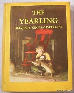 The Yearling: Marjorie Kinnan. Illustrated By N. C. Wyeth ...