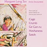 classical music Margaret Leng Tan Sonic Encounters The New Piano Works of John Cage Alan Hovhaness George Crumb Somei Satoh Ge Gan Ru Audio CD classical music