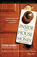 Inside the House of Money: Top Hedge Fund Traders on Profiting in the Global Markets