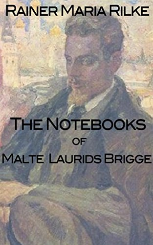"""maltes obsession with death in the notebooks of malte laurids brigge a novel by rainer maria rilke  of rainer maria rilke's novel, the notebooks of malte laurids brigge  in the  pre-industrial past, """"you had your death inside you as a fruit."""