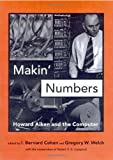img - for Makin' Numbers: Howard Aiken and the Computer (History of Computing) book / textbook / text book