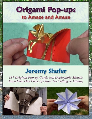 Origami Pop-ups: to Amaze and Amuse, by Jeremy Shafer