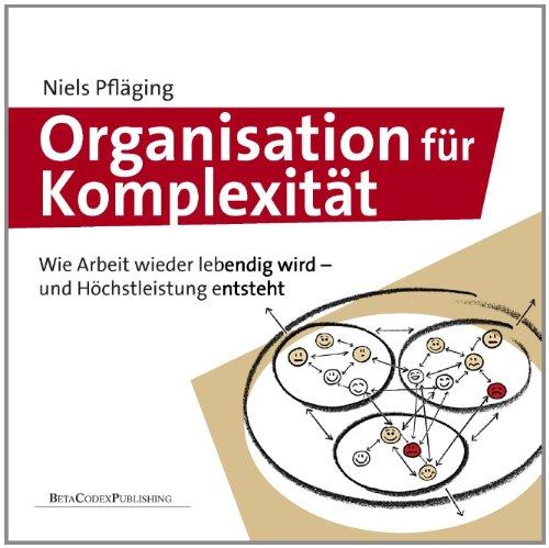Pfläging Niels, Organisation für Komplexität.