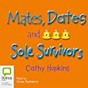 Mates, Dates, and Sole Survivors Audiobook by Cathy Hopkins Narrated by Shirley Barthelmie
