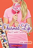 Libby's Sweet Surprise (Turtleback School & Library Binding Edition) (Charmed Life)