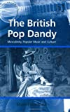 img - for The British Pop Dandy (Ashgate Popular and Folk Music Series) book / textbook / text book
