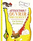 Attention ! Ouvrir doucement