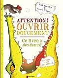 Attention ! Ouvrir doucement, ce livre a des dents !