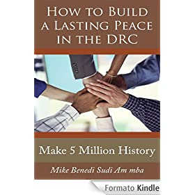 How to Build a Lasting Peace in the DRC: Make 5 Million History