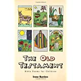 The Old Testament: Bible Poems for Childrenby Irene Bartlett