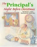 img - for Principal's Night Before Christmas, The (The Night Before Christmas Series) [Hardcover] [2004] (Author) Steven Layne, James Rice book / textbook / text book