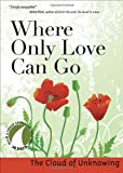 Where Only Love Can Go (30 Days with a Great Spiritual Teacher)