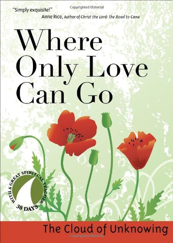Where Only Love Can Go: 30 Days With a Great Spiritual Teacher (Love Cloud Cult compare prices)