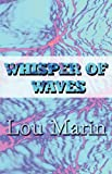 Whisper of Waves  Amazon.Com Rank: # 10,918,086  Click here to learn more or buy it now!