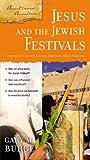 Jesus and the Jewish Festivals (Ancient Context, Ancient Faith)