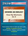 Growing an Ideology: How the Mormons...