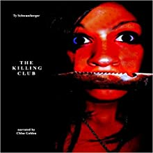 The Killing Club (       UNABRIDGED) by Ty Schwamberger Narrated by Chloe Golden