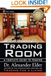 Come into My Trading Room: A Complete...