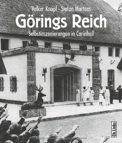 Görings Reich. Selbstinszenierungen in Carinhall