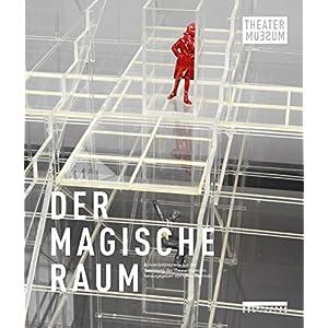 DER MAGISCHE RAUM: Bühnenbildmodelle aus der Sammlung des Theatermuseums Wien