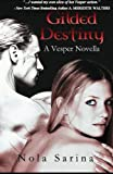 Gilded Destiny (Vesper Novella) (Volume 1) by Nola Sarina
