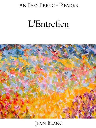 Couverture du livre An Easy French Reader: L'Entretien (Easy French Readers t. 4)