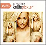 Playlist: The Very Best of Kelie Pickler Kellie Pickler
