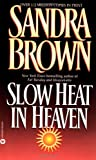 Slow Heat in Heaven