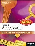 Microsoft Access 2010 - Das offizielle Trainingsbuch, Jubiläumsausgabe zum Sonderpreis: MachenSiesichfitfürAccess2010!