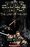 Dark Warning (Star Wars: The Last of the Jedi #2) (0439681359) by Jude Watson