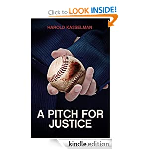 A Pitch for Justice: Harold Kasselman: Amazon.com: Kindle Store