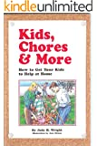 Kids, Chores & More