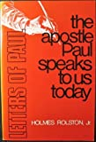 The Apostle Paul speaks to us today (0804202028) by Rolston, Holmes