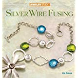 Jewelry Studio: Silver Wire Fusing ~ Liz Jones